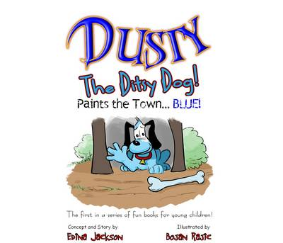 Dusty the Ditsy Dog Paints the Town...Blue!