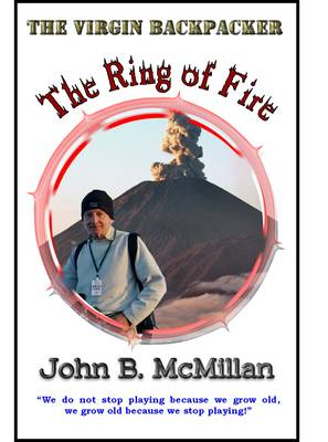 The Ring of Fire: The Virgin Backpacker