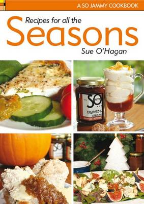 Recipes for All the Seasons: A So Jammy Cookbook