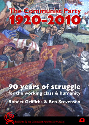 90 Years of Struggle - For the Working Class & Humanity: The Communist Party, 1920-2010