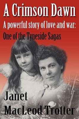 A Crimson Dawn: A Powerful Story of Love and War: One of the Tyneside Sagas