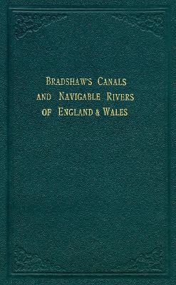 Bradshaw's Canals and Navigable Rivers: of England and Wales