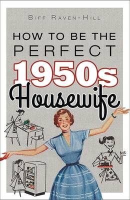 How to be the Perfect 1950s Housewife