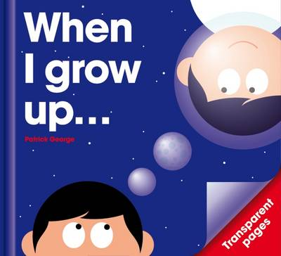 When I Grow Up...: I Want to be ...