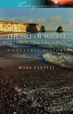 Isle of Wight, Portsmouth and the Solent: A Cultural History