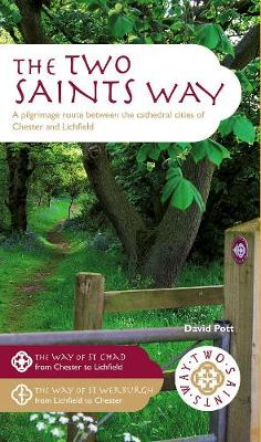 The Two Saints Way: A Pilgrimage Route between the Cathedral Cities of Chester and Lichfield