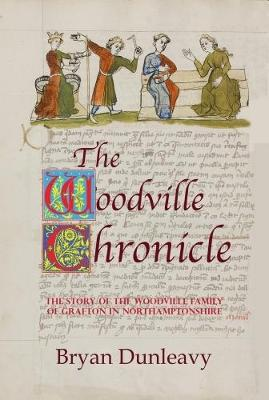 The Woodville Chronicle: The Story of the Woodville Family of Grafton in Northamptonshire