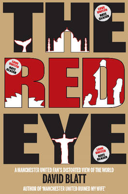 Red Eye: A Manchester United Fan's Distorted View of the World