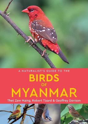 A Naturalist's Guide to the Birds of Myanmar