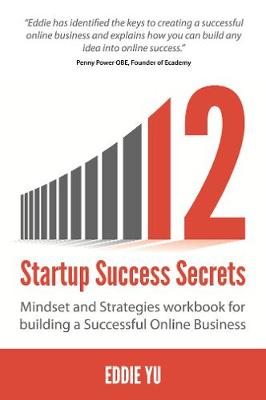 12 Startup Success Secrets: Mindset and Strategies workbook for building a Successful Online Business