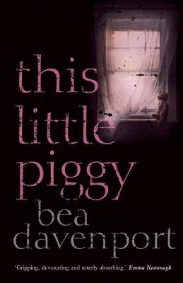 This Little Piggy: A gripping, page-turning crime thriller