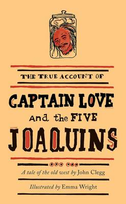 Captain Love and the Five Joaquins: A Tale of the Old West