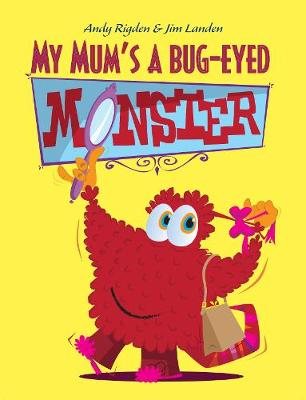 My Mum's a Bug-Eyed Monster