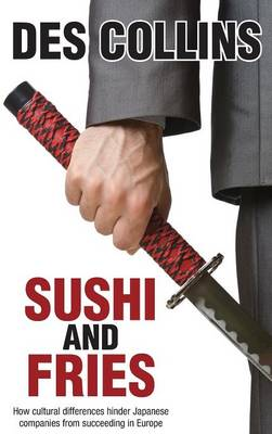 Sushi and Fries: How Cultural Differences Hinder Japanese Companies from Succeeding in Europe