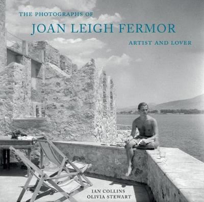 The Photographs of Joan Leigh Fermor: Artist and Lover