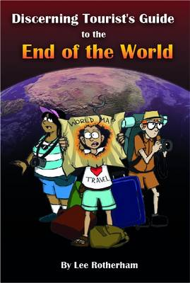 The Discerning Tourist's Guide to the End of the World