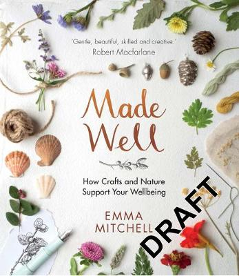 Made Well: How Nature and Crafts Support Your Wellbeing