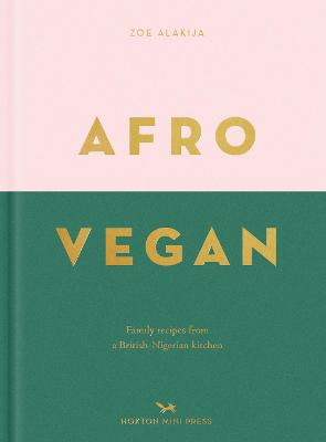 Afro Vegan: Family recipes from a British-Nigerian kitchen