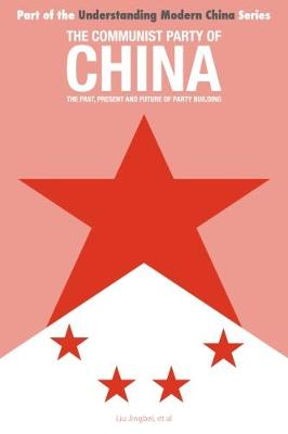 The Communist Party of China: The Past, Present and Future of Party Building