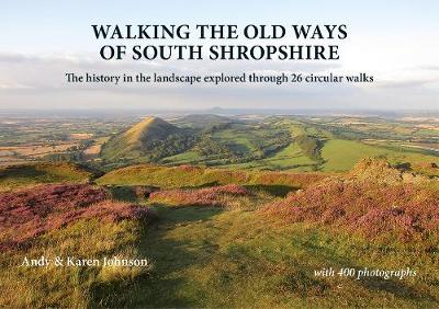 Walking the Old Ways of South Shropshire
