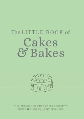 The Little Book of Cakes and Bakes: recipes and stories from the kitchens of some of the nation's best bakers and cake-makers