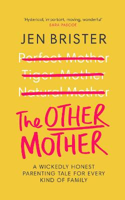 The Other Mother: A wickedly honest parenting tale for every kind of family