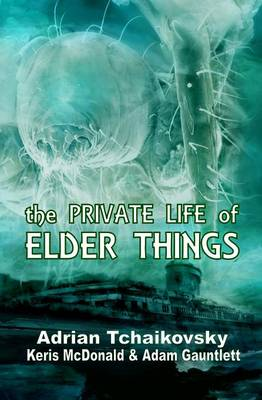 The Private Life of Elder Things