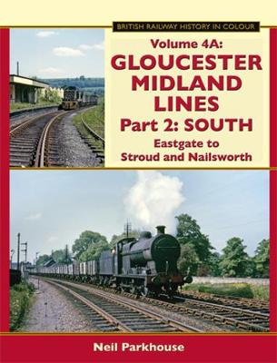 Gloucester Midland Lines Part 2: South: Eastgate to Stroud and Nailsworth