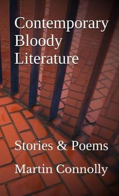 Contemporary Bloody Literature: Stories & Poems