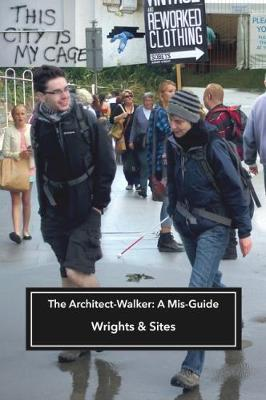 The Architect-Walker: A Mis-Guide: 2018