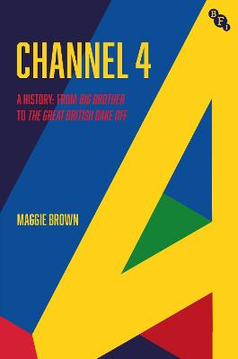 Channel 4: The Story from Big Brother to The Great British Bake Off