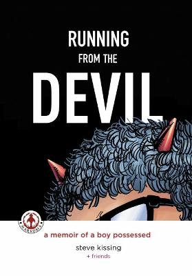 Running from the Devil: A memoir of a boy possessed (Graphic Novel)
