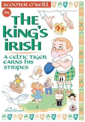 The King's Irish: A Celtic tiger earns his stripes