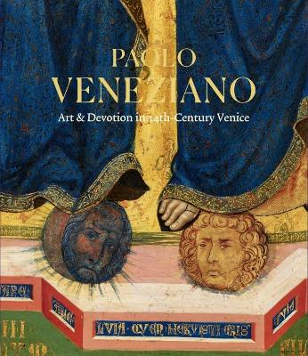 Paolo Veneziano: the Art of Painting in 14th-Century Venice