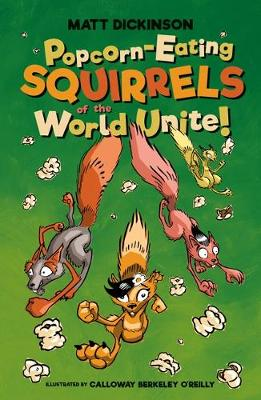 Popcorn-Eating Squirrels of the World Unite!: Four go nuts for popcorn
