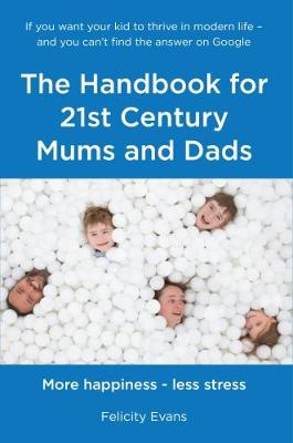 The Handbook for 21st Century Mums and Dads