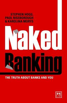 Naked Banking: The Truth About Banks and You