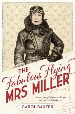 The Fabulous Flying Mrs Miller: a true story of adventure, danger, romance and derring-do