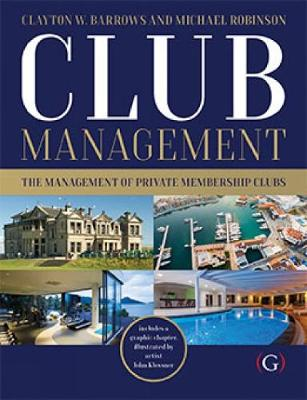 Club Management: The management of private membership clubs