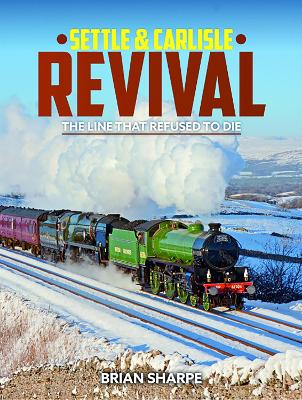Settle & Carlisle Revival: The Line that refused to die