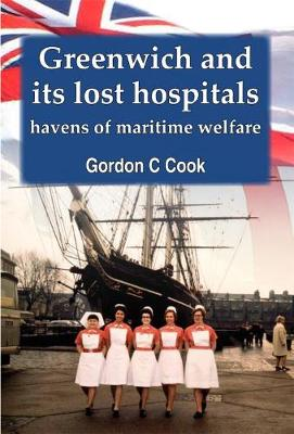 Greenwich and its Lost Hospitals: Havens of Maritime Welfare