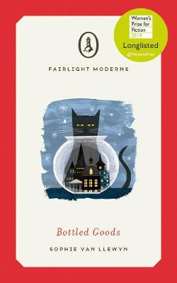 Bottled Goods: Longlisted for Women's Prize for Fiction 2019