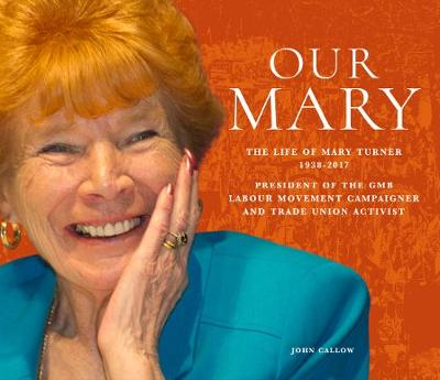 Our Mary: The Life of Mary Turner 1938 - 2017