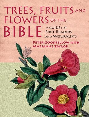 Trees, Fruits & Flowers of the Bible: A Guide for Bible Readers and Naturalists
