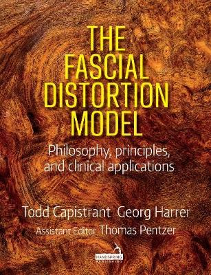 The Fascial Distortion Model: Philosophy, principles and clinical applications