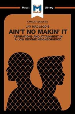 Ain't No Makin' It: Aspirations and Attainment in a Low Income Neighborhood