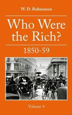 Who Were The Rich 1850-59: 4: Who Were the Rich