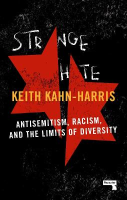 Strange Hate: Antisemitism, Racism and the Limits of Diversity