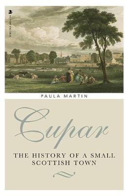 Cupar: The History of a Small Scottish Town