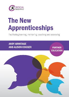 The New Apprenticeships: Facilitating Learning, Mentoring, Coaching and Assessing
